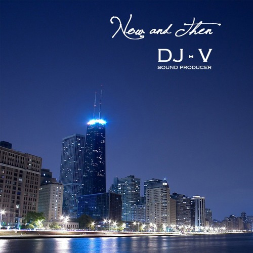 Now And Then - DjV