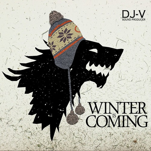 Winter is Coming - DjV