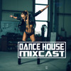 DANCE HOUSE MIXCAST 025 - Best Popular Songs & Top40 Remix'd, Club Smashers & Deep House Mix