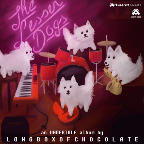 LongBoxofChocolate - The Lesser Dogs