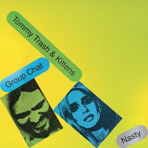 Tommy Trash & Kittens - Nasty