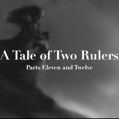A Tale of Two Rulers 11&12