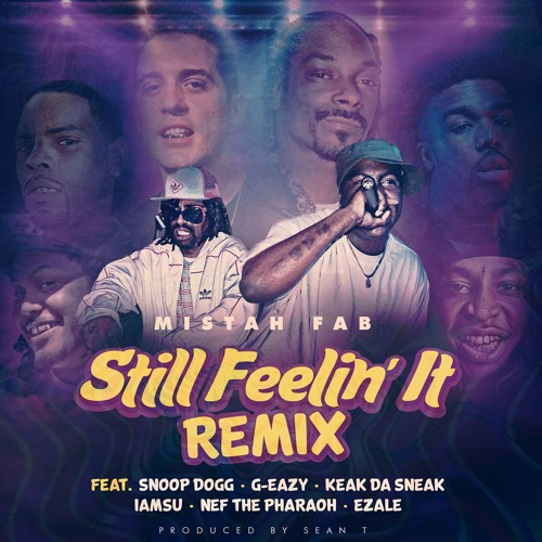 Mistah FAB - Still Feelin It (Remix) ft. Snoop Dogg, G-Eazy, Iamsu, Nef The Pharaoh & Ezale