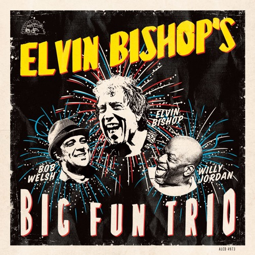 Elvin Bishop's Big Fun Trio - Keep On Rollin'