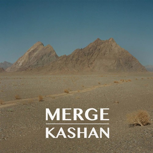 Merge - Kashan I   4:05 (shortened)