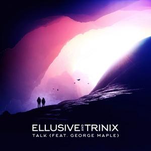 DJ Snake - Talk feat. George Maple (Ellusive & TRINIX Remix)MP3