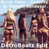 Burak Yeter - Tuesday Ft. Danelle Sandoval (DetroBeatz Edit)