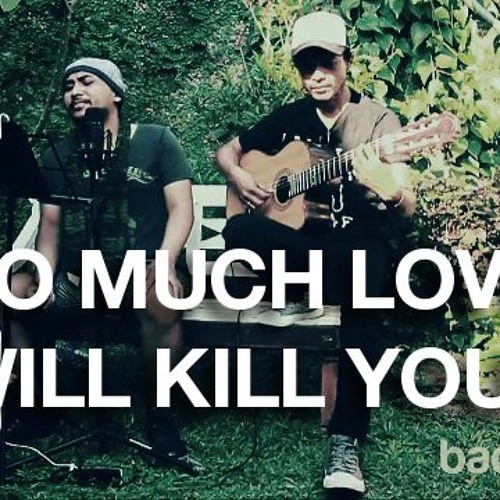 Thumbnail Too Much Love Will Kill You Queen Rizal Caoelow Cornel Letto Exi Backyard Sessions