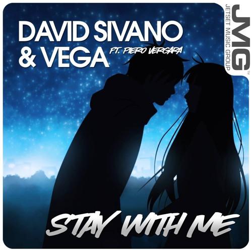 Sivano & VEGA feat. Piero Vergara - Stay With Me [Original Mix]