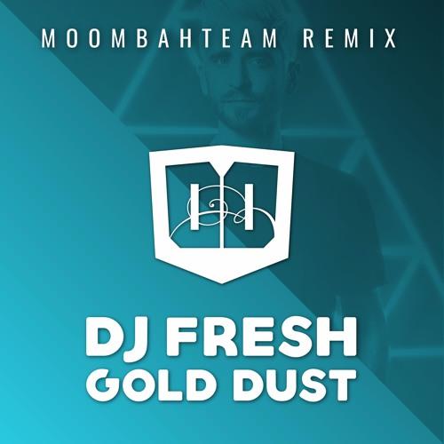DJ Fresh - Golddust (Moombahteam Remix)