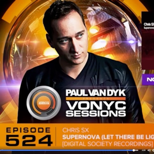 Chris SX - Supernova (Let There Be Light) Played By Paul Van Dyk Vonyc Sessions 524