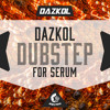 DAZKOL Dubstep For Serum [60 WILD xFer Serum Presets] OUT NOW on Beatport!