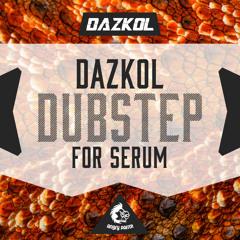 DAZKOL Dubstep For Serum [60 WILD xFer Serum Presets] OUT NOW on Beatport!