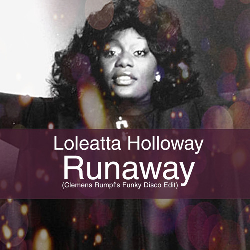 Loleatta Holloway - Runaway (Clemens Rumpf's Funky Disco RE-Edit)  (320kbs) by Clemens Rumpf (Deep Village Music) on SoundCloud - Hear the  world's sounds