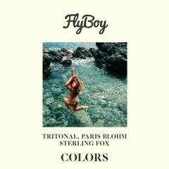Tritonal & Paris Blohm feat. Sterling Fox - Colors (FlyBoy Remix)