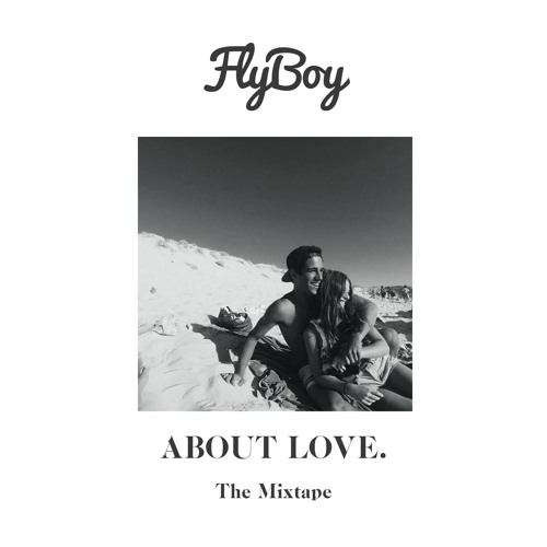 Flyboy About Love The Mixtape