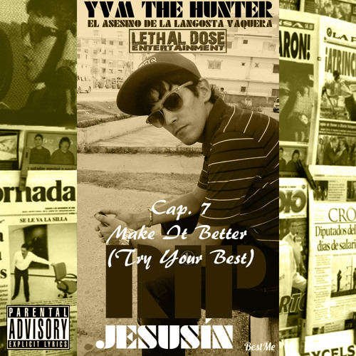 YVM The Hunter - RIP Jesusín (Cap. 7 - Make It Better (Try Your Best))