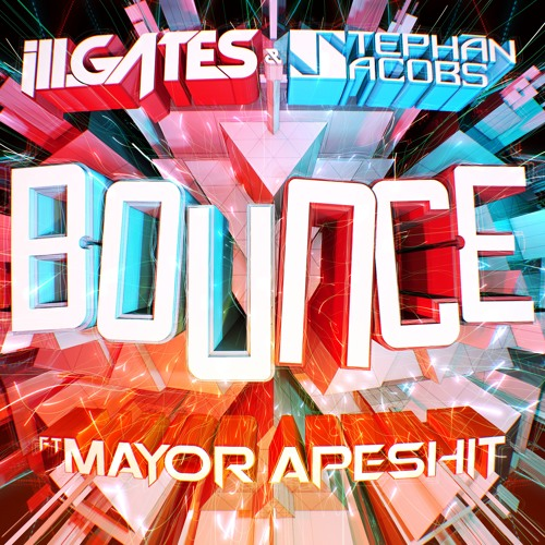 Ill Gates & Stephan Jacobs - BOUNCE EP (OUT NOW)