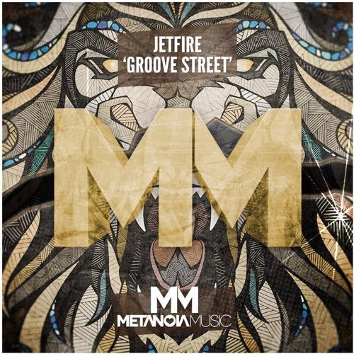 JETFIRE - Groove Street [Metanoia Music]