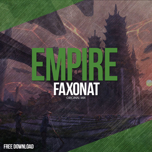 Faxonat – Empire (Original Mix)