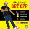 "Famous Uno ""GET OFF"" (Prod By. TeeGee)"