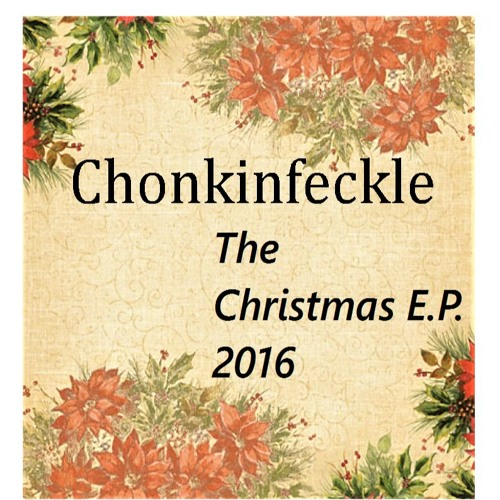 Chonkinfeckle - The Christmas E.P. 2016