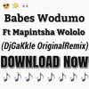 DjGaKkIe - Babes Wodumo ft Mampintsha - Wololo(OriginalRemix)