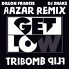 Dillon Francis and DJ Snake- Get Low (Aazar Remix) [TriBomb Flip]
