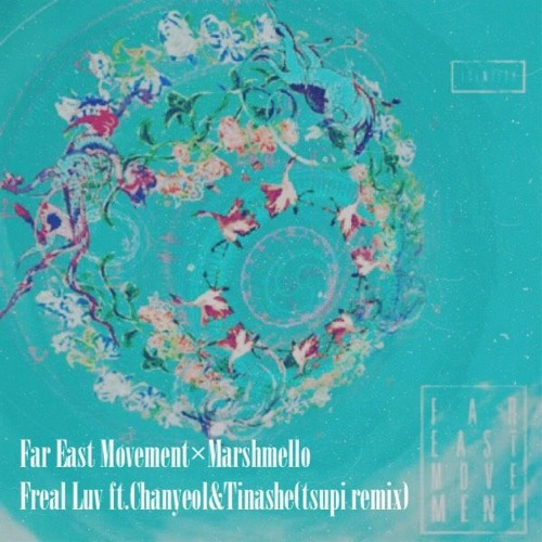 【demo】Far East Movement x Marshmello -Freal Luv(tsuppi Remix)