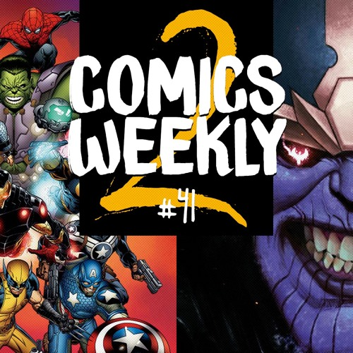 Comics Weekly 2 #41: wspominki Marvel Now i Thanos!