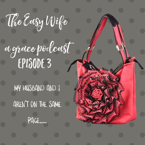 Episode 3: The Easy Wife Life...