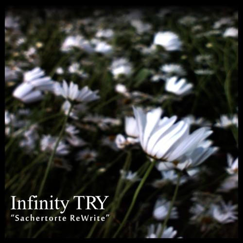 """Infinity TRY """"Sachertorte ReWrite"""""""