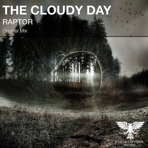 OUT NOW! The Cloudy Day - Raptor (Original Mix) OUT 25.11.2016 *Paul van Dyk support*
