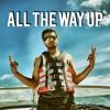 All The Way Up (PUNJABI REMIX)| Latest Punjabi Song |