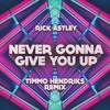 Rick Astley - Never Gonna Give You Up (Timmo Hendriks Remix)