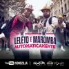 MC Léléto & MC Maromba - Automaticamente (DJ Will o Cria)