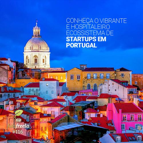 FalaFreela#116 - O Ecossistema de Startups em Portugal