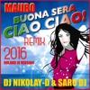 MAURO - Buona Sera Ciao Ciao(DJ NIKOLAY-D & SARO DJ REMIX 2016)(LONG VERSION)