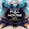 FULL of HOUSE DJ CONTEST -> DJ VAPER