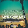 Headhunterz & Crystal Lake - Live Your Life [J-Trax Reverse Bass Edit] ** FREE TRACK **