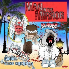 CHXPO & DG BLADEE - MAN IN THE MIRROR [PROD BY YUNG SHERMAN]