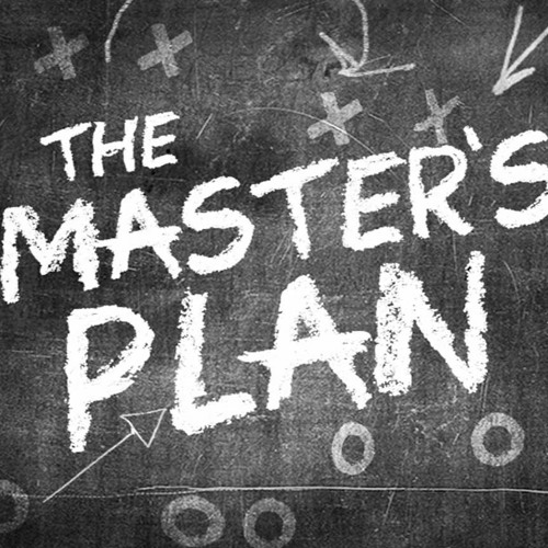The Master's Plan