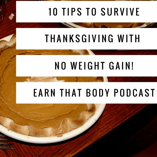 #34 10 Tips to NOT Gain Weight on Thanksgiving!