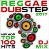 Reggae Hip Hop & Dubstep Trap 2017 Top 100 Hits DJ Mix