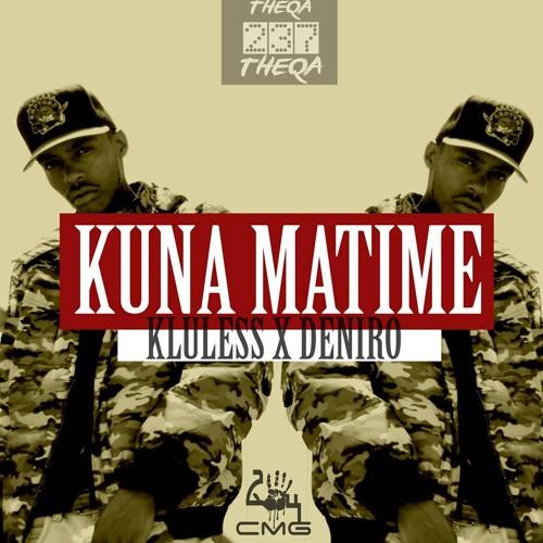 Kluless X Deniro - Kuna Matime
