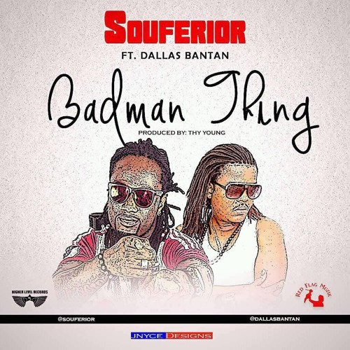 Souferior Ft Dallas Bantan - Badman Thing || HigherLevel360.com