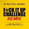 DJ Telly Tellz featuring Big Will - Fuck It Up Challenge Remix