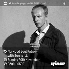Rinse FM Podcast - Norwood Soul Patrol w/ Benny iLL - 20th November 2016