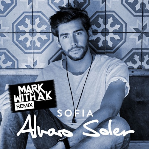 Alvaro Soler - Sofia (Mark With a K RMX)