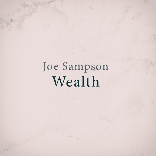 Joe Sampson - Wealth